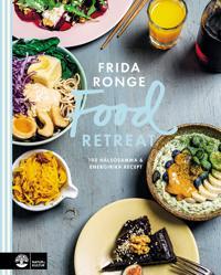 Food retreat : 100 hälsosamma & energirika recept