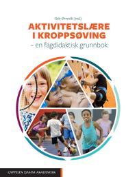 Aktivitetslære i kroppsøving : en fagdidaktisk grunnbok -  pdf epub