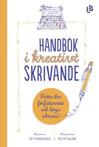 Handbok i kreativt skrivande : hitta din författarröst och börja skriva - Joy Kenward | Laserbodysculptingpittsburgh.com