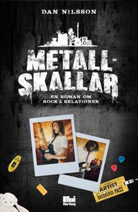 Metallskallar : en roman om rock & relationer - Dan Nilsson | Laserbodysculptingpittsburgh.com