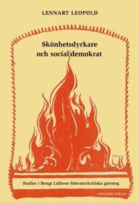 Skönhetsdyrkare och socialdemokrat : studier i Bengt Lidforss litteraturkri