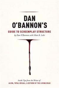 Dan O'bannon's Guide to Screenplay Structure