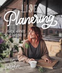 Lises planering : kreativ ordning för ett härligare liv