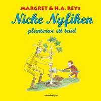 Nicke Nyfiken planterar ett träd - H. A. Rey, Margret Rey | Laserbodysculptingpittsburgh.com
