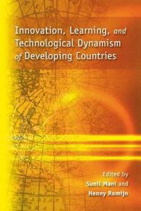 Innovation, Learning And Technological Dynamism Of Developing Countries