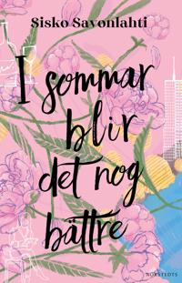 I sommar blir det nog bättre - Sisko Savonlahti pdf epub