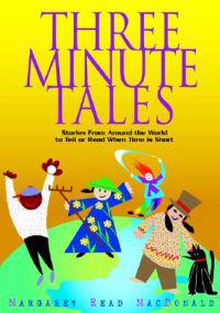 Three-Minute Tales: Stories from Around the World to Tell or Read When Time Is Short