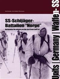 "SS-Schijäger Batallion ""Norge"" : norwegian ski infantry on the Eastern front"