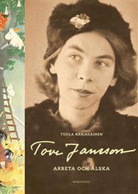 Tove Jansson : arbeta och älska
