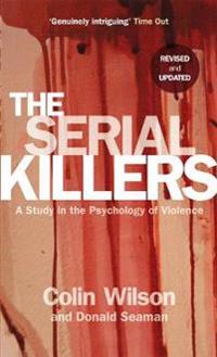 Serial killers - a study in the psychology of violence