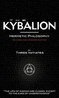 The Kybalion - Revised and Updated Edition
