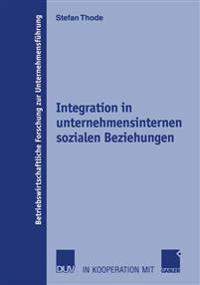 Integration in Unternehmensinternen Sozialen Beziehungen