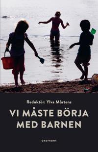 Vi måste börja med barnen - Ylva Mårtens | Laserbodysculptingpittsburgh.com