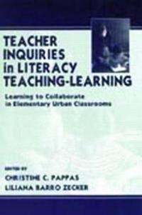Teacher Inquiries in Literacy Teaching-Learning