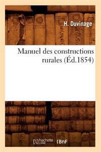 Manuel Des Constructions Rurales (�d.1854)