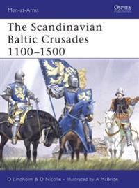 The Scandinavian Baltic Crusades 11th-15th Centuries