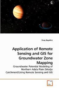 Application of Remote Sensing and GIS for Groundwater Zone Mapping