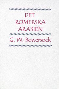 Det romerska Arabien - G. W. Bowersock pdf epub