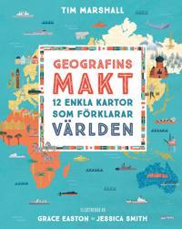 Geografins makt : 12 enkla kartor som förklarar världen