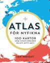 Atlas för nyfikna : 100 kartor som visar världen på ett nytt sätt