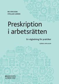 Preskription i arbetsrätten : en vägledning för praktiker - Bo Ericson, Stellan Gärde | Laserbodysculptingpittsburgh.com