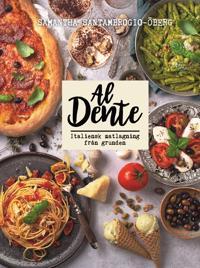 Al Dente : Italiensk matlagning från grunden - Samantha Santambrogio-Öberg | Laserbodysculptingpittsburgh.com