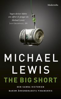 The big short : den sanna historien bakom århundradets finanskris - Michael Lewis | Laserbodysculptingpittsburgh.com