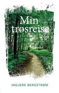 Min trosreise - Ingjerd Bergstrøm pdf epub