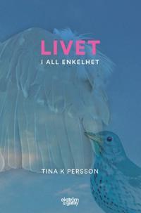 Livet i all enkelhet - Tina K. Persson   Laserbodysculptingpittsburgh.com