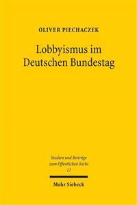 Lobbyismus Im Deutschen Bundestag: Lobbytatigkeiten Von Bundestagsabgeordneten (Built-In-Lobbyismus) Im Lichte Des Verfassungs- Und Des Abgeordnetenre