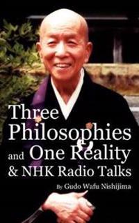 Three Philosophies and One Reality & NHK Radio Talks