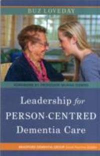 Leadership for Person-Centered Dementia Care