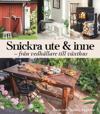 Snickra ute & inne : Från vedbärare till växthus