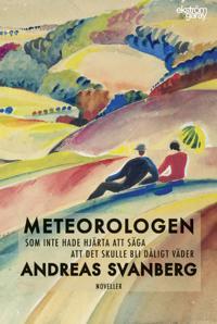 Meteorologen som inte hade hjärta att säga att det skulle bli dåligt väder - Andreas Svanberg | Laserbodysculptingpittsburgh.com