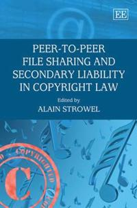 Peer-to-Peer File Sharing and Secondary Liability in Copyright Law