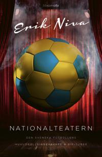 Nationalteatern : den svenska fotbollens huvudrollsinnehavare och bifigurer