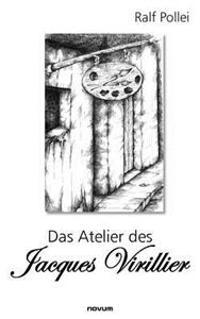 Das Atelier Des Jacques Virillier