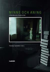 Minne och aning : litteraturens historicitet
