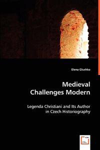 Medieval Challenges Modern
