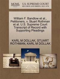 William F. Bandlow Et Al., Petitioners, V. Stuart Rothman Et Al. U.S. Supreme Court Transcript of Record with Supporting Pleadings