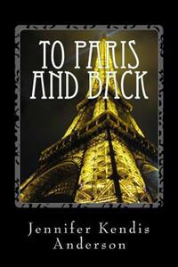 To Paris and Back