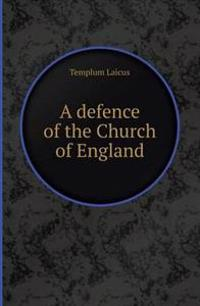 A Defence of the Church of England
