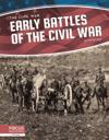 Civil War: Early Battles of the Civil War