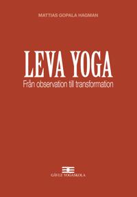Leva Yoga - Från observation till transformation - Mattias Gopala Hagman | Laserbodysculptingpittsburgh.com