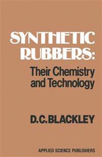 Synthetic Rubbers: Their Chemistry and Technology