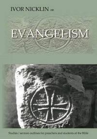 Ivor Nicklin On Evangelism