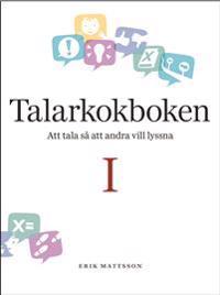 Talarkokboken Del I: att tala så att andra vill lyssna