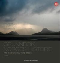 Grunnbok i Norges historie; fra vikingtid til våre dager