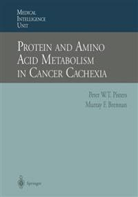 Protein and Amino Acid Metabolism in Cancer Cachexia