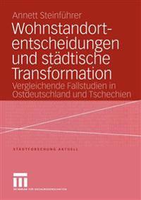 Wohnstandortentscheidungen Und Stadtische Transformation